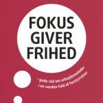 Boganmeldelse: Fokus giver Frihed