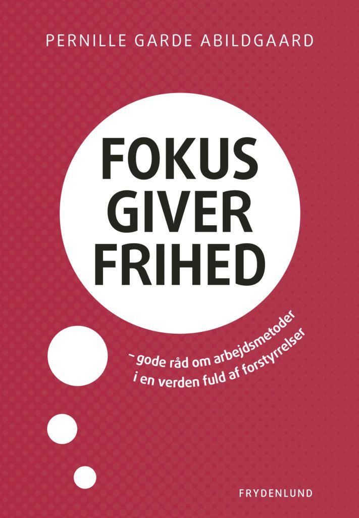 Fokus giver Frihed Pernille Garde Abildgaard