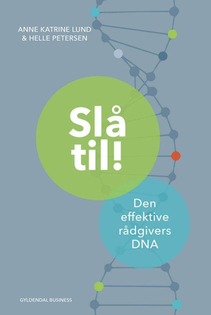Slå til - den effektive rådgivers DNA